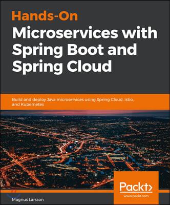 Hands-On Microservices with Spring Boot and Spring Cloud