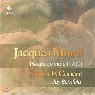 Jay Bernfeld 자크 모렐: 비올곡 1-4번, 샤콘느 (Jacques Morel: Pieces de viole)