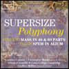 Armonico Consort 슈퍼사이즈 폴리포니 (Supersize Polyphony)