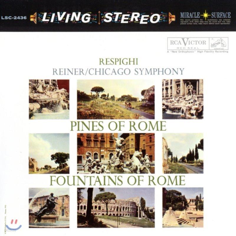 Fritz Reiner 레스피기: 로마의 분수, 로마의 소나무 (Respighi: Pines of Rome, Fountains of Rome)