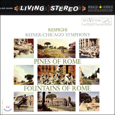 Fritz Reiner 레스피기: 로마의 분수, 로마의 소나무 (Respighi: Pines of Rome, Fountains of Rome)