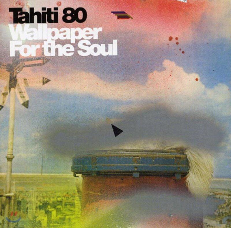 Tahiti 80 (타히티 80) - 2집 Wallpaper For The Soul