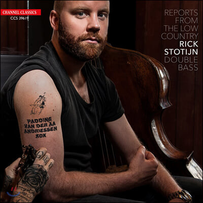 Rick Stotijn 현대 네덜란드 작곡가들의 더블베이스 작품들 - 릭 슈토테인 (Reports From The Low Country)