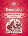 Classic Tales Level 2 : Thumbelina Activity Book and Play