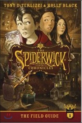 Spiderwick Chronicles Series #1 : The Field Guide