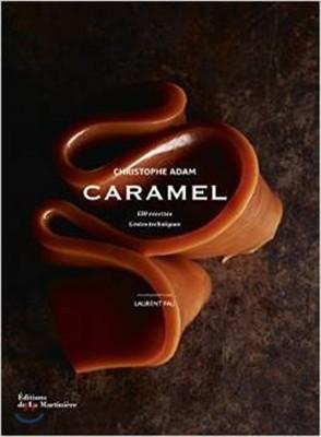 [염가한정판매] Caramel : 150 recettes, gestes techniques
