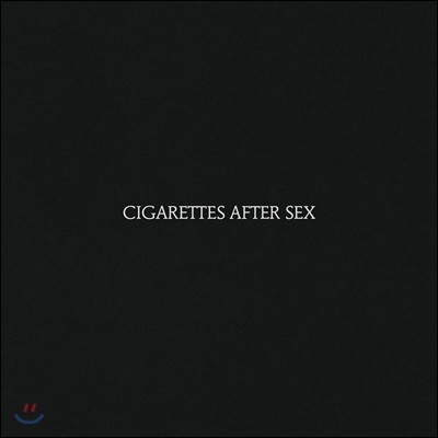 Cigarettes After Sex (시가렛 애프터 섹스) - 1집 Cigarettes After Sex