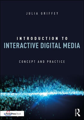 Introduction to Interactive Digital Media: Concept and Practice