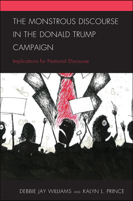 The Monstrous Discourse in the Donald Trump Campaign: Implications for National Discourse