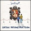 The Gallery: Social Deconstruction