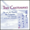 Trio Cantraino - As the smoke of the Fujiyama - Trio Cantraino