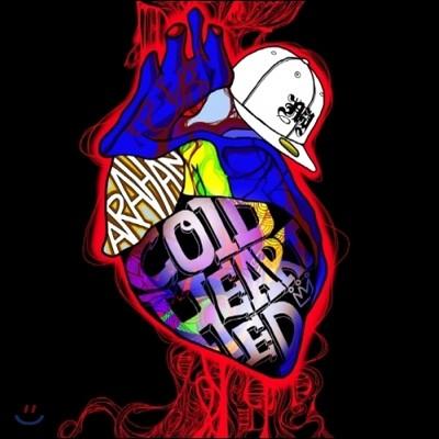 아라한 (Arahan) - Cold Hearted