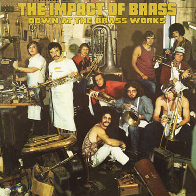 The Impact Of Brass (임팩트 오브 더 브래스) - Down At The Brass Works