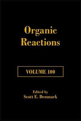 Organic Reactions, Volume 100