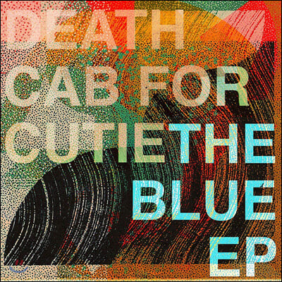 Death Cab for Cutie (데스 캡 포 큐티) - The Blue (EP)