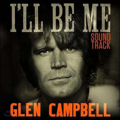 아윌 비 미 영화음악 (I'll Be Me by Glen Campbell)