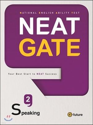 NEAT Gate Speaking 2