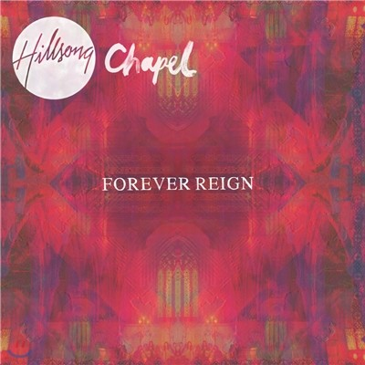 Hillsong Chapel(힐송 채플) 'Forever Reign'(영원히 다스리시네)