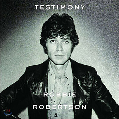 Robbie Robertson (로비 로버트슨) - Testimony