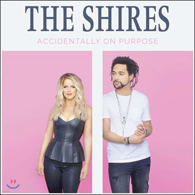 The Shires (더 샤이어스) - Accidentally On Purpose