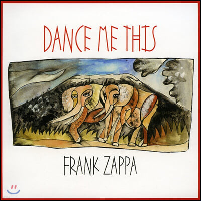 Frank Zappa (프랭크 자파) - Dance Me This