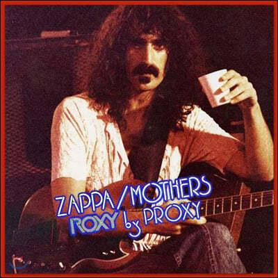 Frank Zappa & Mothers (프랭크 자파 앤 마더스) - Roxy by Proxy