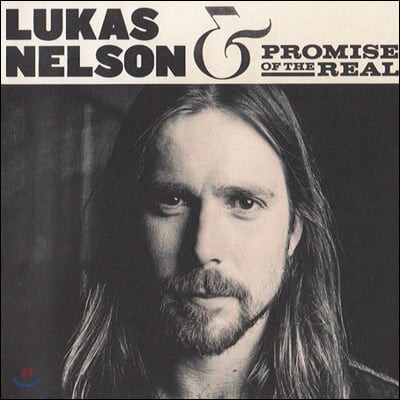Lukas Nelson & Promise of the Real (루카스 넬슨 앤 프로미스 오브 더 리얼) - Lukas Nelson & Promise of the Real
