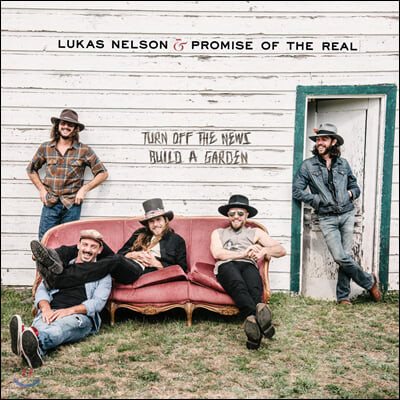 Lukas Nelson & Promise of the Real (루카스 넬슨 앤 프로미스 오브 더 리얼) - Turn Off The News (Build A Garden)