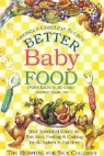 Better Baby Food: Your Essential Guide to Nutrition, Feeding & Cooking for Your Baby & Toddler