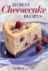 125 Best Cheescake Recipes