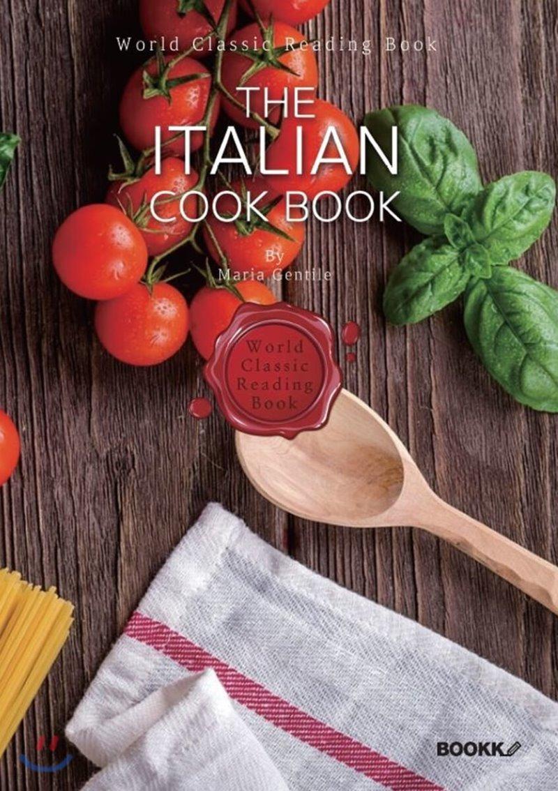 이탈리아 요리 레시피 221 : The Italian Cook Book [영어원서]