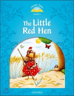 Classic Tales Level 1 : The Little Red Hen