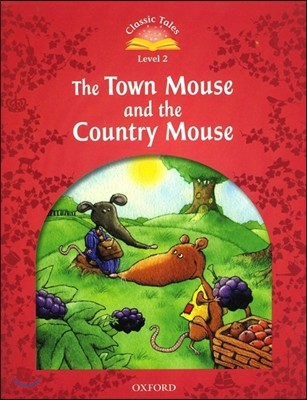 Classic Tales Level 2 : The Town Mouse and the Country Mouse