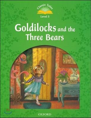 Classic Tales Level 3 : Goldilocks and the Three Bears