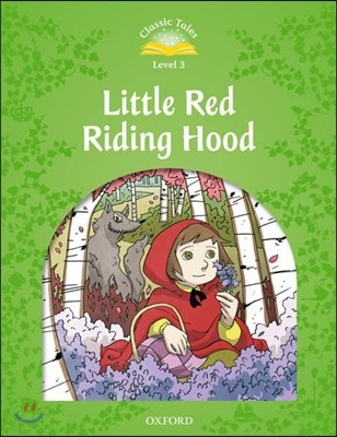Classic Tales Level 3 : Little Red Riding Hood