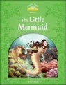 Classic Tales Level 3 : The Little Mermaid