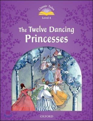 Classic Tales Level 4 : The Twelve Dancing Princesses