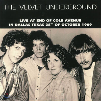 The Velvet Underground (벨벳 언더그라운드) - Live At End Of Cole Avenue In Dallas, Texas 28th Of October 1969 [LP]