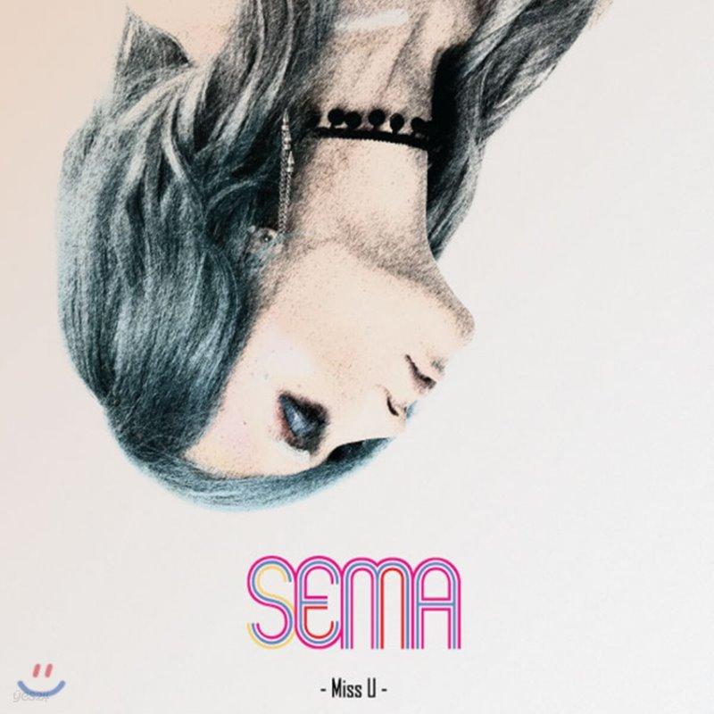 세마 (Sema) - Miss U