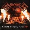Machine Head - Machine F**king Head Live