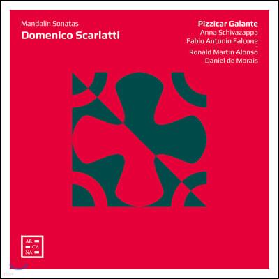 Pizzicar Galante 스카를라티: 만돌린 소나타 (Scarlatti: Mandolin Sonatas)