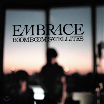 Boom Boom Satellites - Embrace