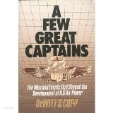 A Few Great Captains : The Men and Events That Shaped the Development of U.S. Air Power