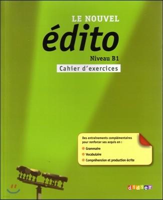 Le Nouvel Edito B1. Cahier d'exercices