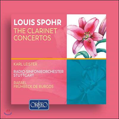 Karl Leister 루이스 슈포어: 클라리넷 협주곡 1-4번 (Louis Spohr: The Clarinet Concertos)
