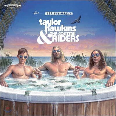 Taylor Hawkins & The Coattail Riders (테일러 호킨스 & 더 코테일 라이더스) - Get The Money [LP]