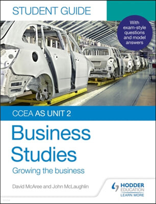 CCEA AS Unit 2 Business Studies Student Guide 2: Growing the
