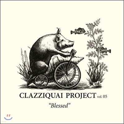 클래지콰이 (Clazziquai) 5집 - Blessed