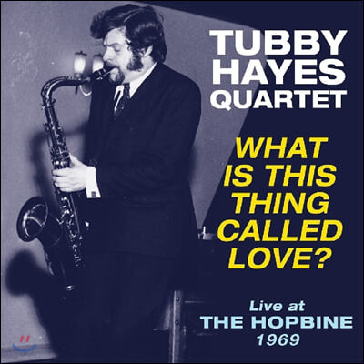 Tubby Hayes Quartet (터비 헤이즈 쿼텟) - What Is This Thing Called Love [LP]