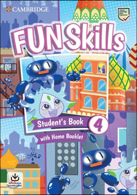 Fun Skills Level 4 Student's Book with Home Booklet and Down